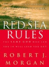 The Red Sea Rules: 10 God-Given Strategies for Difficult Times - Robert Morgan