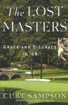 The Lost Masters: Grace and Disgrace in '68 - Curt Sampson