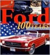 Ford 100 Years - Mike Mueller, Marie Clayton, Katherine Edelston, Philip Msiad
