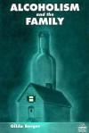 Alcoholism And The Family - Gilda Berger