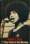 If They Come in the Morning: Voices of Resistance - Angela Y. Davis