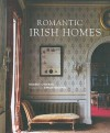 Romantic Irish Homes - Robert O'Byrne, Simon Brown
