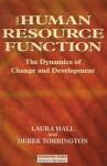 The Human Resource Function: The Dynamics of Change and Development - Derek Torrington