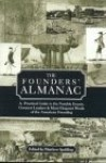 The Founders' Almanac: A Practical Guide to the Notable Events, Greatest Leaders & Most Eloquent Words of the American Founding - Matthew Spalding