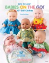"Lots to Love Babies on the Go!: 10"" Doll Clothes - Lorine Mason"