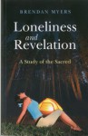 Loneliness and Revelation: A Study of the Sacred - Brendan Myers
