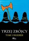 Trzej zbójcy - Michał Rusinek, Tomi Ungerer