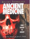 Ancient Medicine: From Sorcery to Surgery - Michael Woods, Mary B. Woods