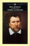 Three Comedies - Ben Jonson