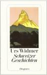 Schweizer Geschichten - Urs Widmer