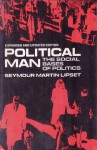 Political Man: The Social Bases of Politics, Expanded Edition - Seymour Martin Lipset