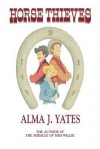 Horse thieves - Alma J. Yates