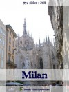 Milan 2011 (99¢ Cities) - Travel guide & Italian phrasebook, history of Milan, travel tips, and more - Double Pixel Publications, Steve Wright