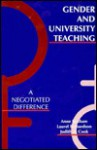 Gender and University Teaching: A Negotiated Difference - Anne Statham, Laurel Richardson, Judith A. Cook