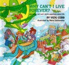 Why Can't I Live Forever?: And Other Not Such Dumb Questions About Life - Vicki Cobb