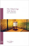 The Tilted Cup: Noh Stories - Paul Griffiths, John L. Tran
