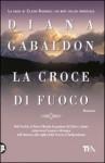 La croce di fuoco (La saga di Claire Randall, #8) - Diana Gabaldon