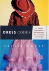 Dress Codes: Of Three Girlhoods--My Mother's, My Father's, and Mine - Noelle Howey