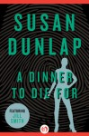 A Dinner to Die For - Susan Dunlap