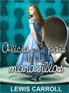 Alicia en el Pa - Lewis Carroll