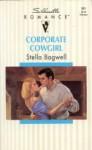 Corporate Cowgirl - Stella Bagwell