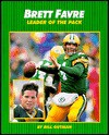 Brett Favre: Leader of Pack - Bill Gutman