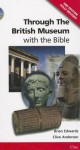 Through the British Museumwith the Bible (3rd Edition) - Bryan Edwards, Clive Anderson