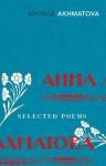 Selected Poems - Anna Akhmatova, Carol Ann Duffy