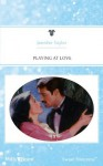 Mills & Boon : Playing At Love - Jennifer Taylor