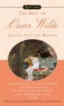 The Best of Oscar Wilde: Selected Plays and Writings - Oscar Wilde, Sylvan Barnet