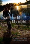 Watch for Me by Moonlight: A Midnight Twins Novel - Jacquelyn Mitchard