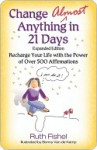 Change Almost Anything in 21 Days - Ruth Fishel