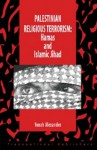 Palestininan Religious Terrorism: Hamas and Islamic Jihad - Yonah Alexander