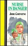 Nurse in Danger - Jane Converse