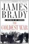 The Coldest War: A Memoir of Korea - James Brady
