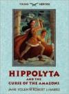 Hippolyta and the Curse of the Amazons - Jane Yolen, Robert J. Harris
