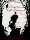 Bewitchments and Betrayals - Georgina Anne Taylor, E.M. Lawrence