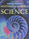Usborne Internet Linked Mysteries And Marvels Of Science (Usborne Internet Linked) - Philip Clarke, Sarah Khan, Laura Howell