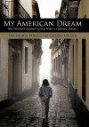 My American Dream: One Woman's Journey Living with a Chronic Disease - Dr Maria Miller, Daniel Miller