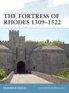 The Fortress of Rhodes 1309-1522 - Konstantin Nossov, Brian Delf