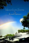 Moonbow Poems - Russell Salamon