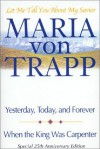 Let Me Tell You about My Savior: Yesterday, Today and Forever/When the King Was Carpenter - Maria von Trapp