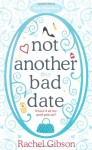 Not Another Bad Date - Rachel Gibson