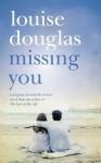 Missing You - Louise Douglas