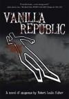 Vanilla Republic - Robert Leslie Fisher