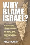 Why Blame Israel - Neill Lochery