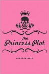 The Princess Plot - Kirsten Boie, David Henry Wilson