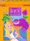 Walt Disney's Alice in Wonderland: Grin and Play Activity Pad: Great Activities in Fun Colors - Walt Disney Company