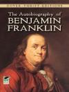 The Autobiography of Benjamin Franklin (Dover Thrift Editions) - Benjamin Franklin