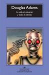 La vida, el universo y todo lo demás (Guía del autoestopista galáctico, #3) - Douglas Adams, Benito Gómez Ibáñez